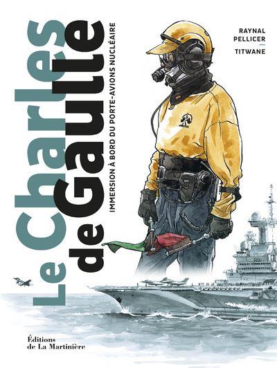 BD : « Le Charles de Gaulle – Immersion à bord du porte-avions nucléai